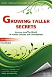 Growing Taller Secrets: Journey Into The World Of Human Growth And Development, or