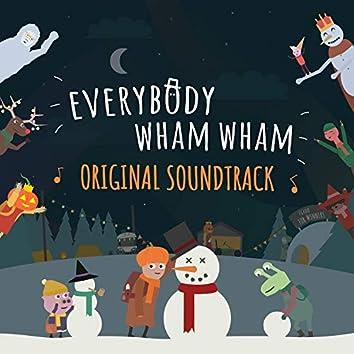 Everybody Wham Wham (Original Soundtrack)