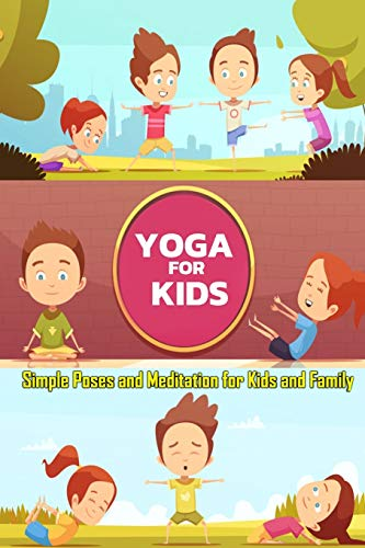 YOGA FOR KIDS: Simple Poses and Meditation for Kids and Family: Gift Ideas for Holiday