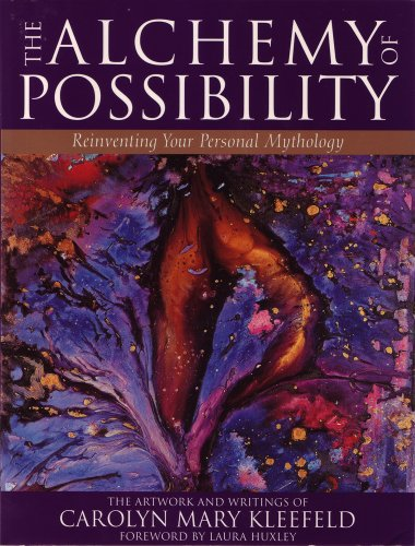 The Alchemy of Possibility: Reinventing Your Personal Mythology