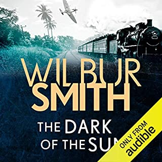 The Dark of The Sun                   By:                                                                                                                                 Wilbur Smith                               Narrated by:                                                                                                                                 Peter Noble                      Length: 10 hrs and 11 mins     9 ratings     Overall 4.2