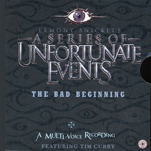 The Bad Beginning, A Multi-Voice Recording: A Series of...