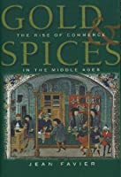 Gold and Spices: Rise of Commerce in the Middle Ages