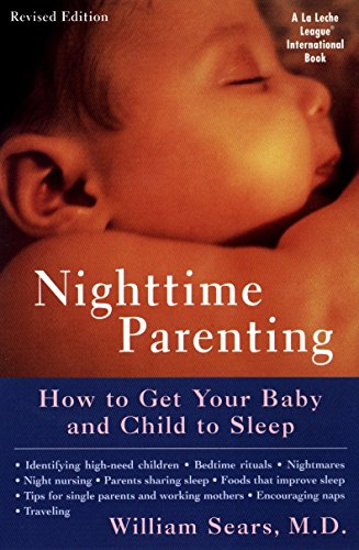 Nighttime Parenting (Revised): How to Get Your Baby and Child to Sleep (LA Leche League International Book)