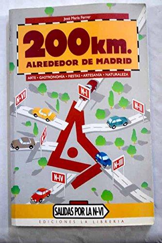 200 km. alrededor de Madrid. Salidas por la N-VI