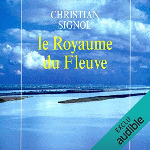 Le royaume du fleuve     La Rivière Espérance 2              De :                                                                                                                                 Christian Signol                               Lu par :                                                                                                                                 Yves Mugler                      Durée : 8 h et 55 min     8 notations     Global 4,0