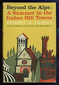 Hardcover Beyond the Alps: A Summer in the Italian Hill Towns Book