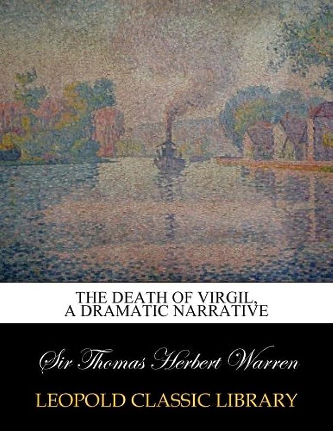 はいスリップ本当にThe death of Virgil, a dramatic narrative
