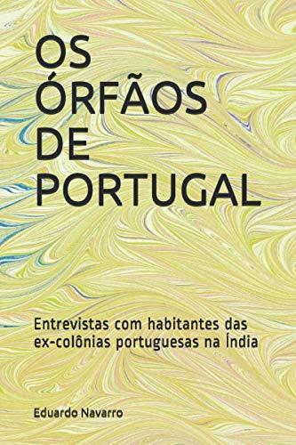 OS ÓRFÃOS DE PORTUGAL: Entrevistas com habitantes das ex-c