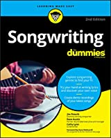Songwriting For Dummies, 2nd Edition (For Dummies (Music))