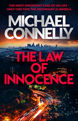 The law of innocence: Michael Connelly: The Brand New Lincoln Lawyer Thriller