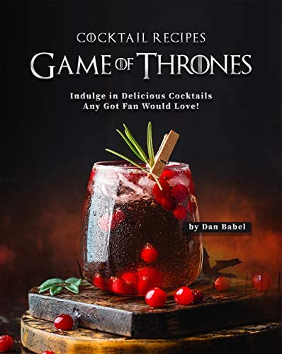 Game of Thrones Cocktail Recipes Indulge in Delicious Cocktails Any Got Fan Would Love product image