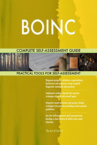 BOINC All-Inclusive Self-Assessment - More than 680 Success Criteria, Instant Visual Insights, Comprehensive Spreadsheet Dashboard, Auto-Prioritized for Quick Results