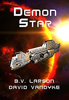 Demon Star (Star Force Series Book 12) by [B. V. Larson, David VanDyke]