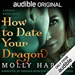 How to Date Your Dragon                   By:                                                                                                                                 Molly Harper                               Narrated by:                                                                                                                                 Amanda Ronconi,                                                                                        Jonathan Davis                      Length: 6 hrs and 24 mins     6,154 ratings     Overall 4.5