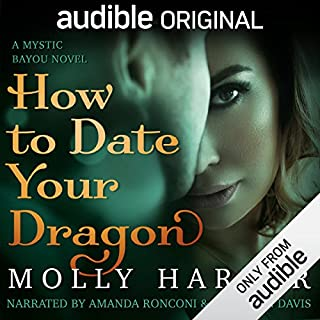 How to Date Your Dragon                   By:                                                                                                                                 Molly Harper                               Narrated by:                                                                                                                                 Amanda Ronconi,                                                                                        Jonathan Davis                      Length: 6 hrs and 24 mins     6,122 ratings     Overall 4.5