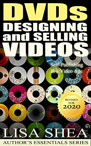 DVDs - Designing and Selling Videos - Self-Publishing in a video age (Author's Essentials Series Book 8) (English Edition)