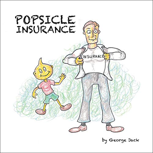 Popsicle Insurance Audiobook By George Jack cover art