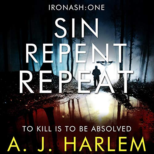 Sin, Repent, Repeat Audiobook By A. J. Harlem cover art