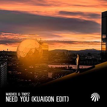 Need You (Kuaigon Edit)