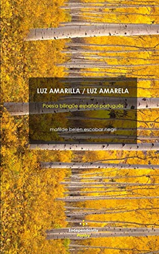 LUZ AMARILLA / LUZ AMARELA: Poesía bilingüe español-português