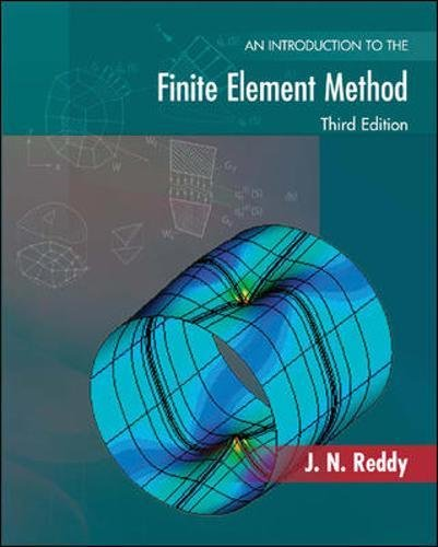 An Introduction to the Finite Element Method (McGraw-Hill...