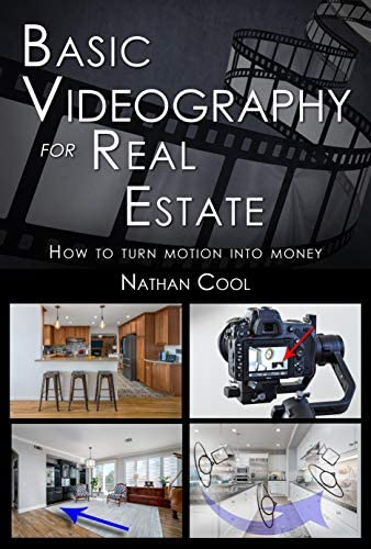 Basic Videography for Real Estate How to turn motion into money Real Estate Photography Book product image