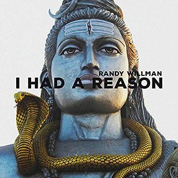 I Had a Reason