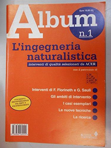 L'ingegneria naturalistica. Album: 1