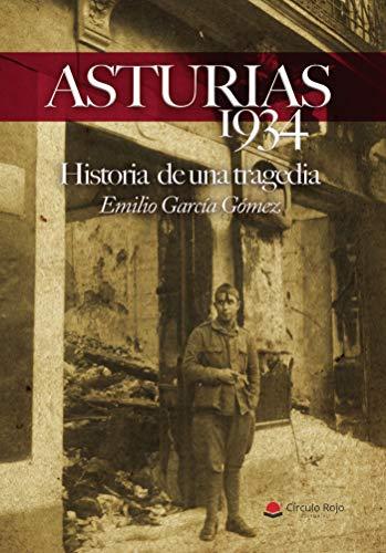 ASTURIAS 1934. Historia de una tragedia