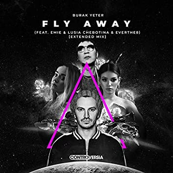 Fly Away (feat. Emie, Lusia Chebotina & Everthe8) [Extended Mix]