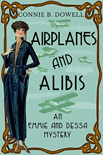 Airplanes and Alibis (Emmie McAllister Mysteries Book 3) by [Connie B. Dowell]