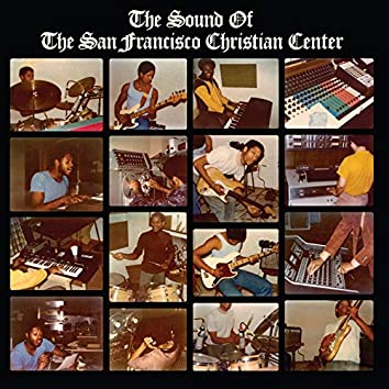 The Sounds of the San Francisco Christian Center