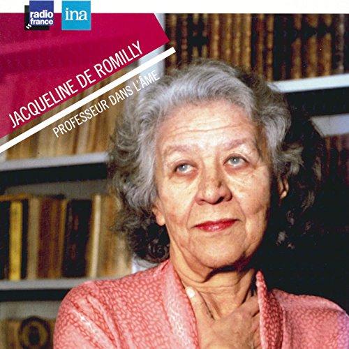 Jacqueline de Romilly, professeur dans l'âme