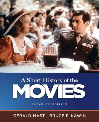 Compare Textbook Prices for A Short History of the Movies 11 Edition ISBN 9780205755578 by Mast, Gerald,Bruce F. Kawin