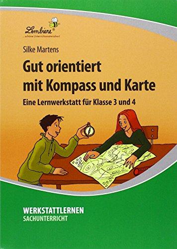 Gut orientiert mit Kompass und Karte: Grundschule, Sachunterricht, Klasse 3-4
