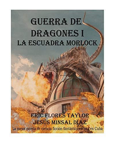 Guerra de Dragones I: La escuadra Morlock