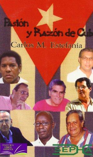 Pasión y razón de Cuba: 3 (Libros abiertos)