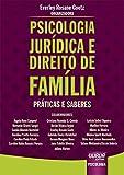 Psicologia Jurídica e Direito de Família - Práticas e Saberes