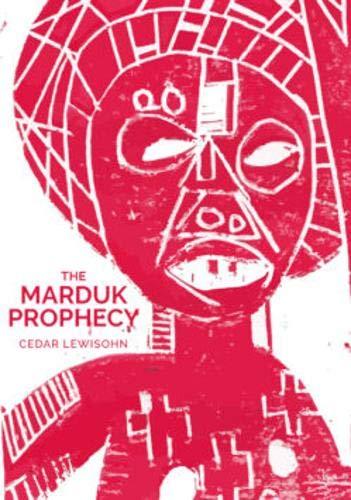 The Marduk Prophesy: Cedar Lewisohn