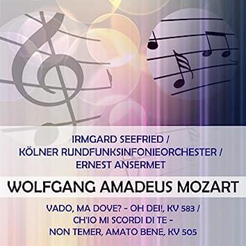 Irmgard Seefried / Kölner Rundfunksinfonieorchester / Ernest Ansermet Play: Wolfgang Amadeus Mozart: Vado, Ma Dove? - Oh Dei!, Kv 583 / Ch'io mi Scordi di Te - Non Temer, Amato Bene, Kv 505 (Live)