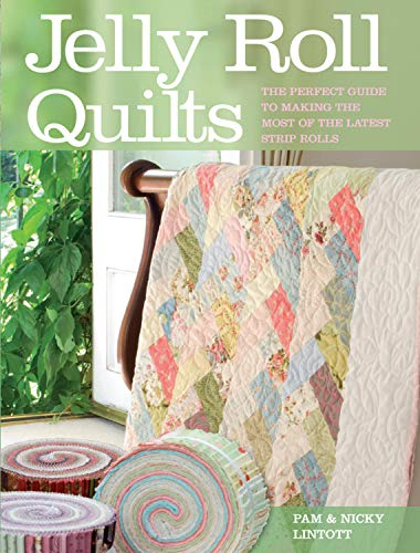 Compare Textbook Prices for Jelly Roll Quilts Illustrated Edition ISBN 9780715328637 by Pam Lintott,Nicky Lintott