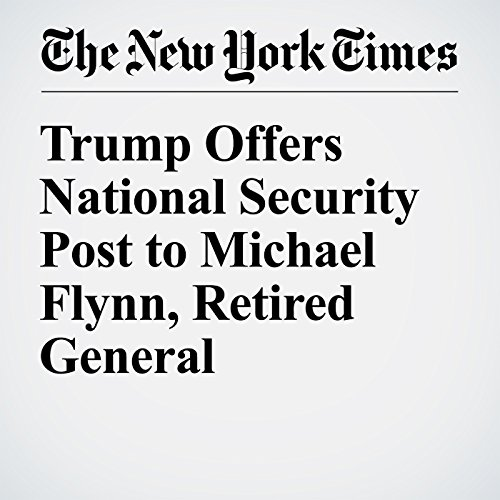 Trump Offers National Security Post to Michael Flynn, Retired General cover art