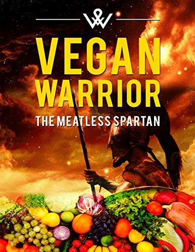 Vegan Warrior: With this ebook you will discover effective strategies on how to start your vegan fitness plan. (English Edition)