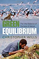 Green Equilibrium: The Vital Balance of Humans & Nature