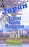 Japan: Travel Guide Magazine (Japan Travel Guide Magazine Book 20200311) (English Edition)