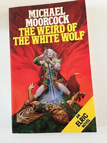 The Weird of the White Wolf (Panther Books) by Michael Moorcock (1984-05-10)