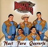 Naci Para Quererte by Adolfo Urias & Su Lobo Norteno (2002-05-28)