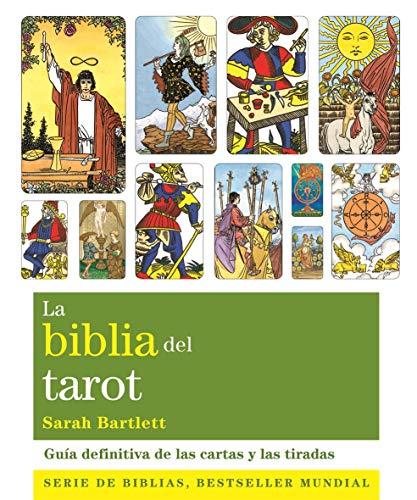 La Biblia Del Tarot: Guía definitiva de las cartas y las tiradas (Biblias)
