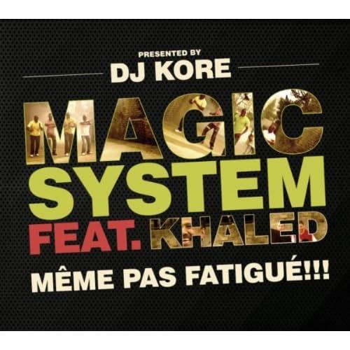 MAGIC FATIGUE KHALED PAS MEME 2009 FT SYSTEM CHEB TÉLÉCHARGER